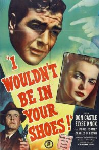 I Wouldnt Be in Your Shoes (1948)