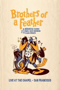The Black Crowes Brothers of a Feather Live at the Chapel (2021)