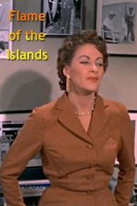 Flame of the Islands (1955)