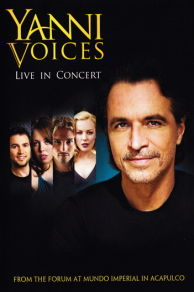 Yanni: Voices - Live from the Forum in Acapulco (2009)